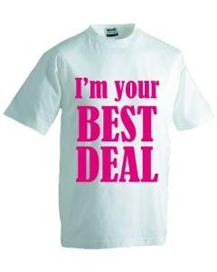 T-shirt I'm your best deal
